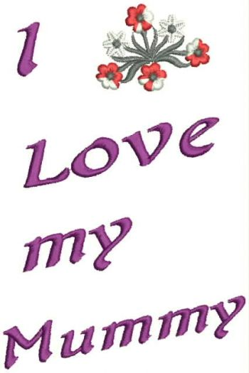 I love my mummy - Mother day embroidery design